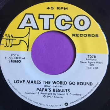 Papa's results-Love makes the world go round-Atco E+