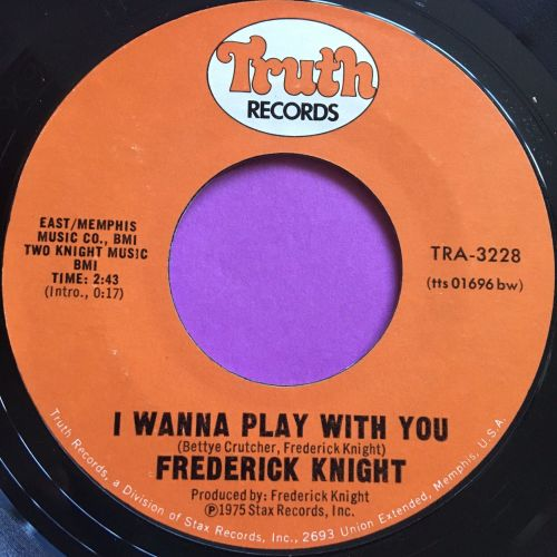 Frederick Knight-I wanna play with you-Truth E+