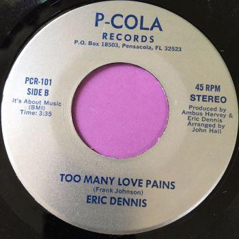 Eric Dennis-Too many love pains-P-Cola E+