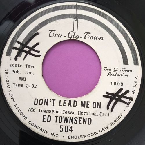 Ed Townsend-Don't lead me on-Tru-glo-town WD E+