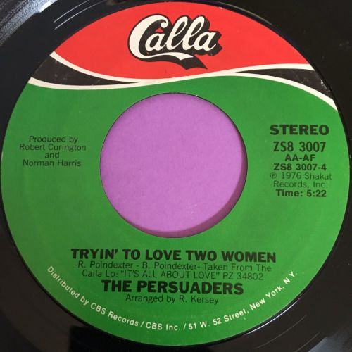 Persuaders-Tryin' to love two women-Calla E+
