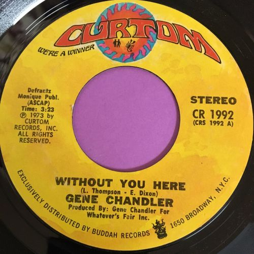 Gene Chandler-Without you here-Curtom E+
