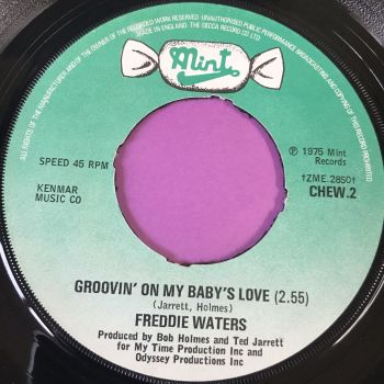 Freddie Waters-Groovin' on my baby's love-Mint E