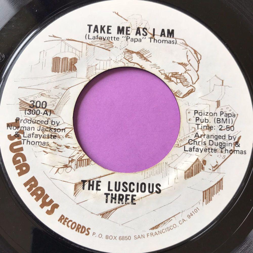 Luscious Three-Take me as I am-T'suga rays E