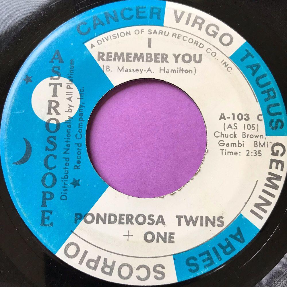 Ponderosa Twins + One-I remember you-Astroscope E