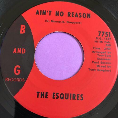 Esquires-Ain't no reason-B and G E+