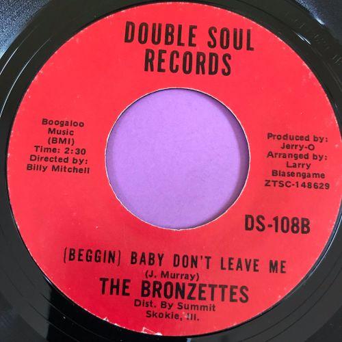 Bronzettes-Beggin Baby don't leave me-Double soul E