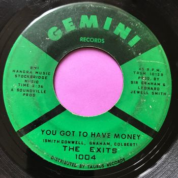Exits-You got to have money-Gemini vg