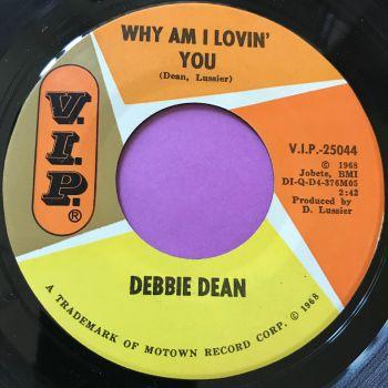 Debbie Dean-Why am I lovin' you-VIP E+
