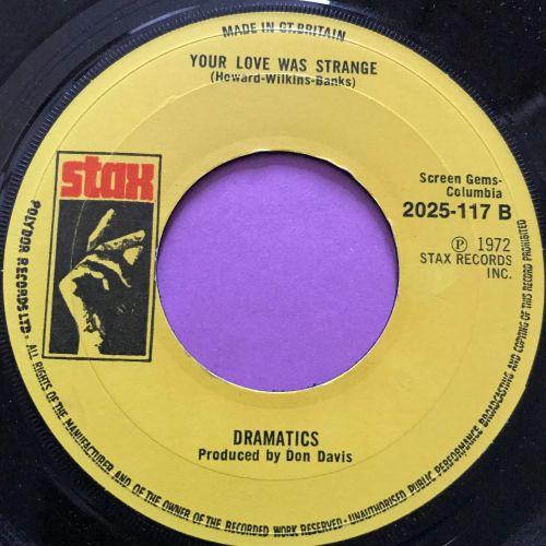 Dramatics-Your love was strange-UK Stax noc E+