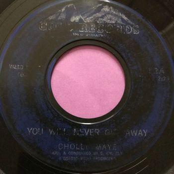 Choli Maye-You will never get away-Gold vg+