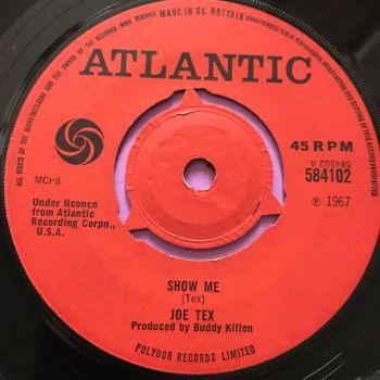Joe Tex-Show me-UK Atlantic E