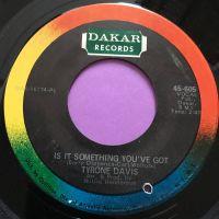 Tyrone Davis-Is it something you got-Dakar E