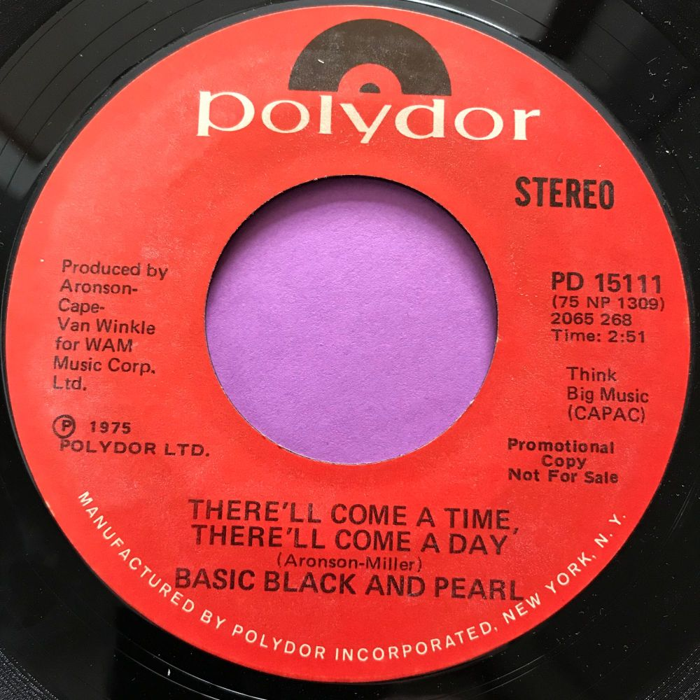 Basic Black and Pearl-There'll come a time. there'll come a day-Polydor WD