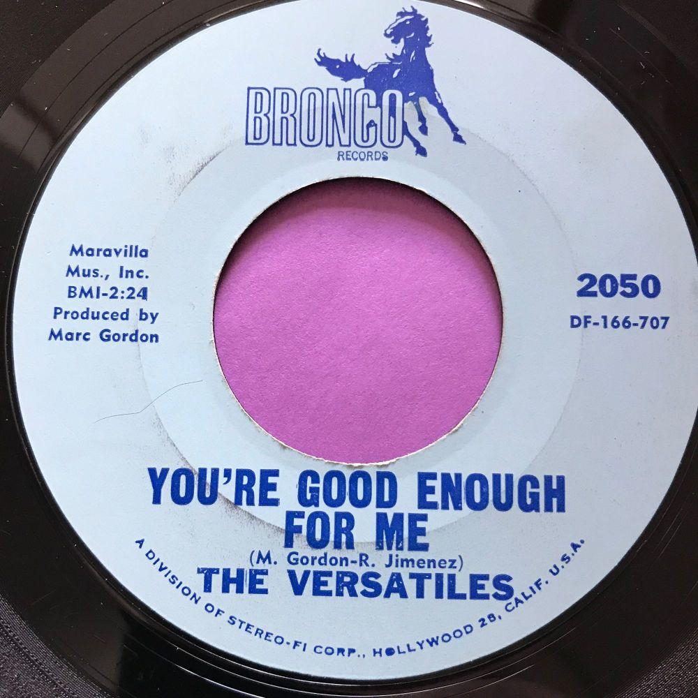Versatiles-You're good enough for me-Bronco E+
