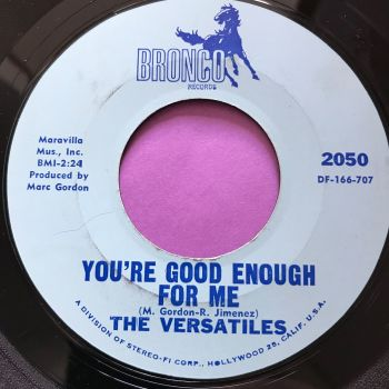 Versatiles-You're good enough for me-Bronco E+