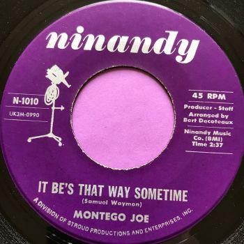 Montego Joe-It be's that way sometime-Ninandy E+