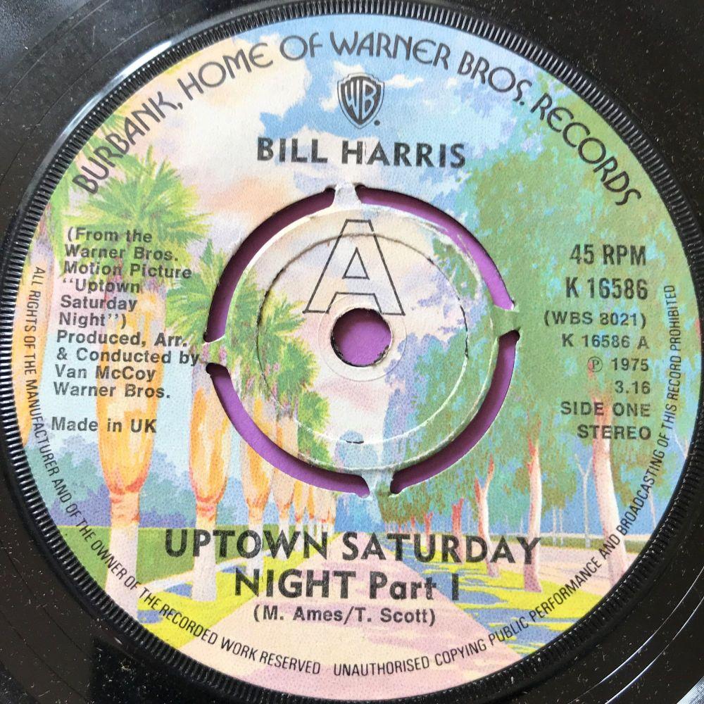 Bill Harris-Uptown Saturday night-UK  WB E