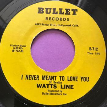 Watts Line-Never stop lovin' me-Bullet E+