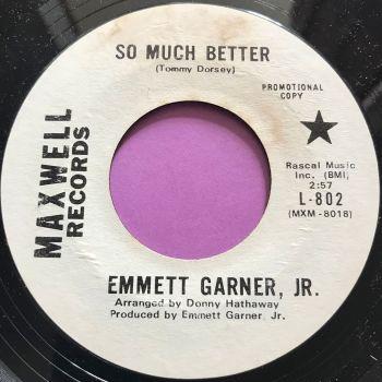 Emmett Garner-So much better-Maxwell WD E+