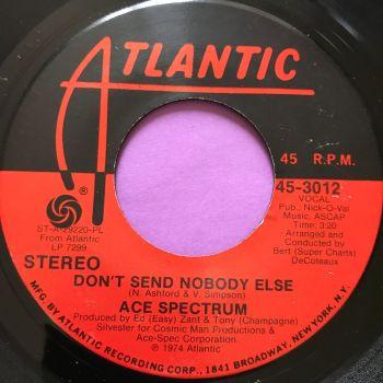 Ace Spectrum-Don't send nobody else-Atlantic E+
