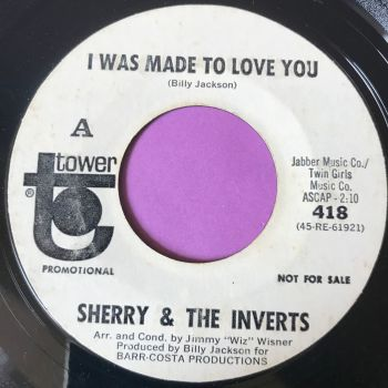 Sherry & The Inverts-I was made to love you-Tower WD vg+