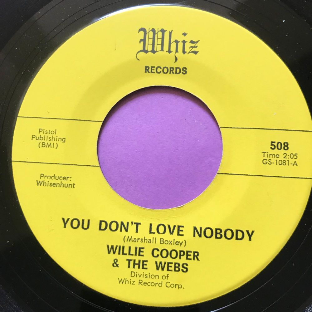 Willie Cooper & The Webs-You don't love nobody-Whiz E+