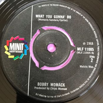 Bobby Womack-What is this/ What you gonna do-UK Minit E