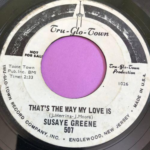Susaye Greene-That's the way my love is-Tru-glo-town WD vg+