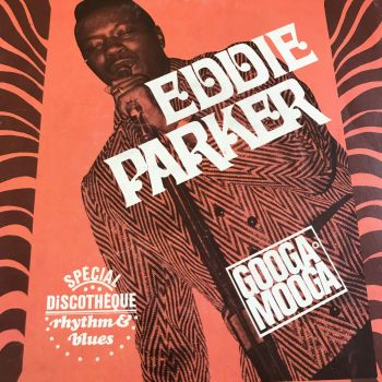 Eddie Parker-Love you baby-French Googa Mooga PS E+
