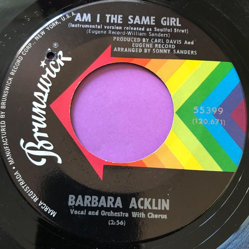 Barbara Acklin-Am I the same girl-Brunswick M-