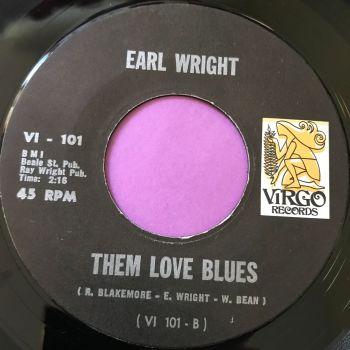 Earl Wright-Them love blues/ I don't know-Virgo E+
