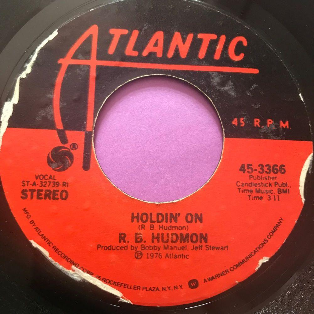 R.B Hudmon-Holdin' on-Atlantic E