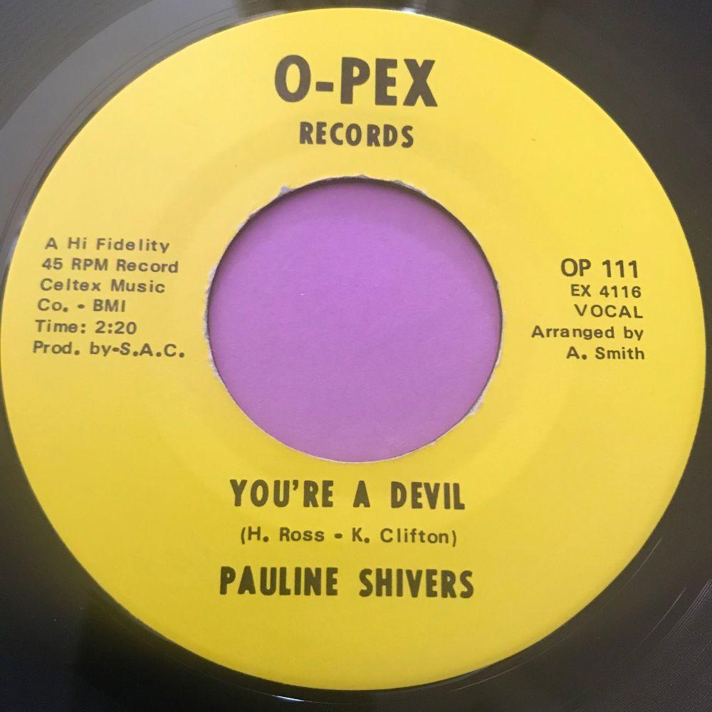Pauline Shivers-You're a devil-O-Pex E+