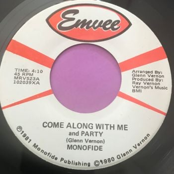 Monofide-Come along with me and party-Emvee E+