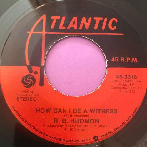 R.B Hudmon-How can I be a witness-Atlantic E