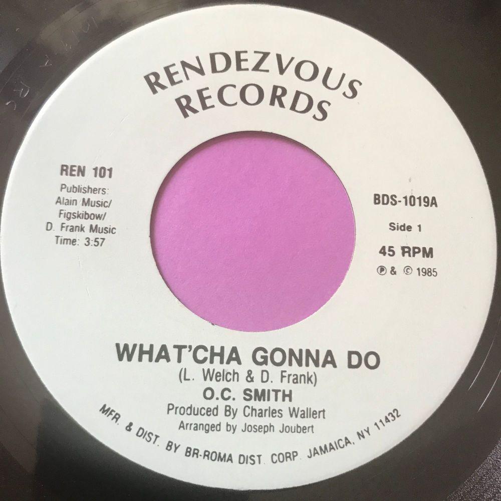O.C Smith-What'cha gonna do-Rendevous E+