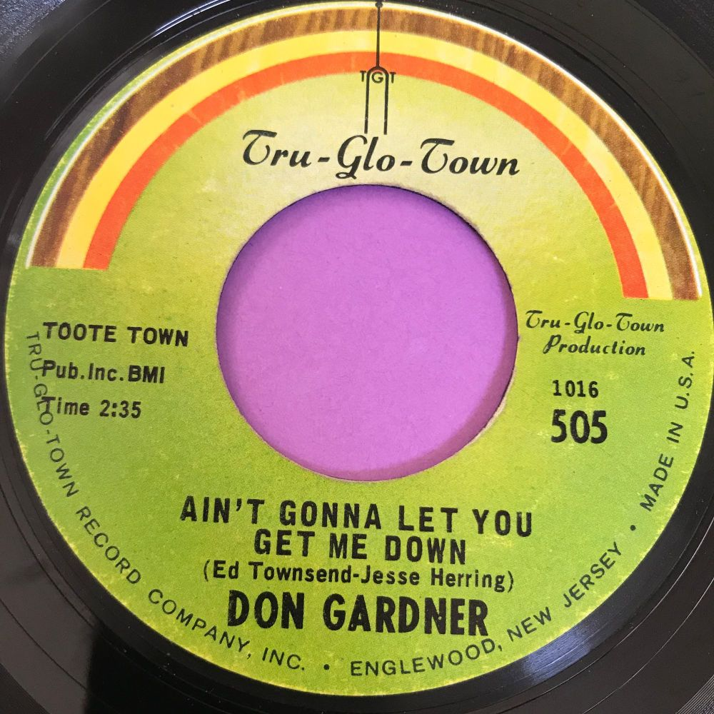 Don Gardner-Ain't gonna let you get me down-Tru-glo-town E+