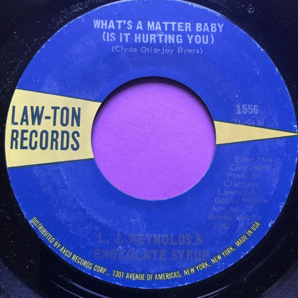 L.J Reynolds & Chocolate Syrup-What's a matter baby-Law-Ton M-
