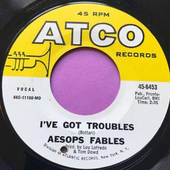 Aesops Fables-I've got troubles-Atco M-