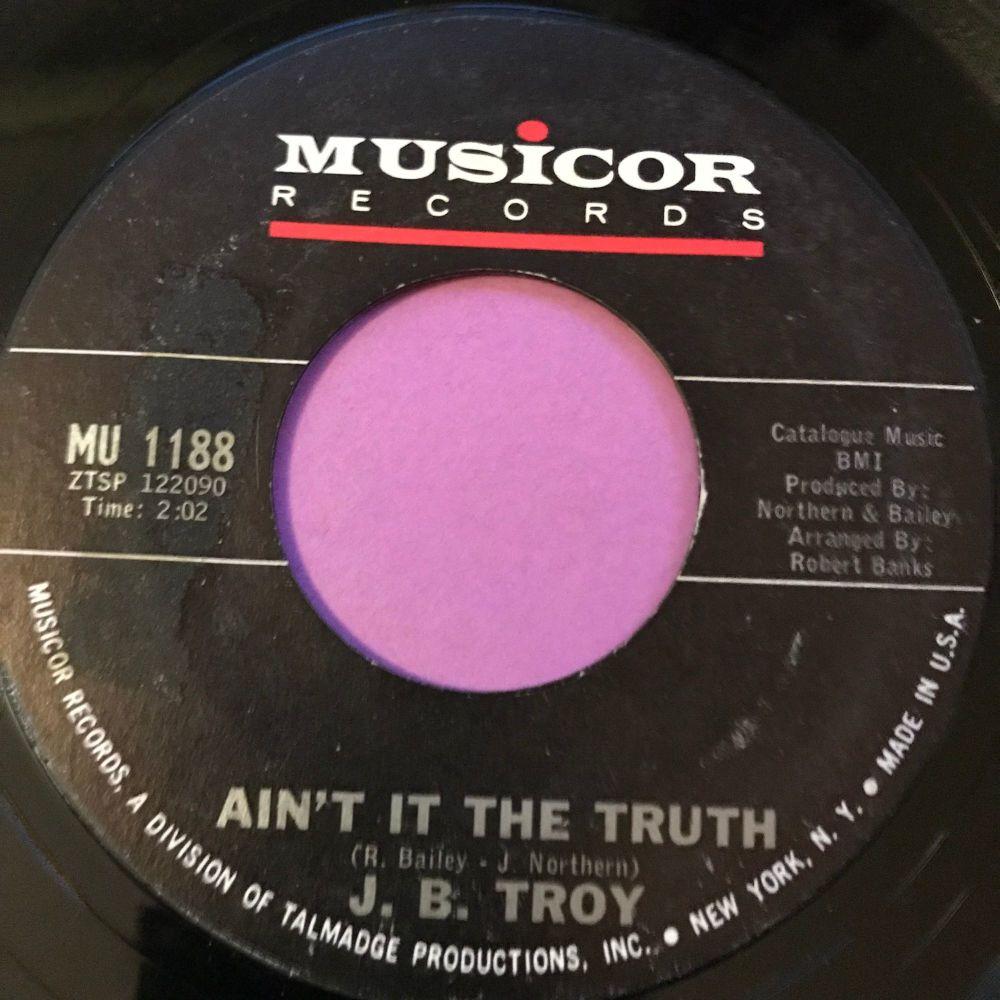 J.B Troy-Ain't it the truth-Musicor E+