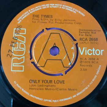 Tymes-Only your love-UK RCA Demo E+