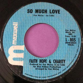 Faith Hope & Charity- So much love-Maxwell E+