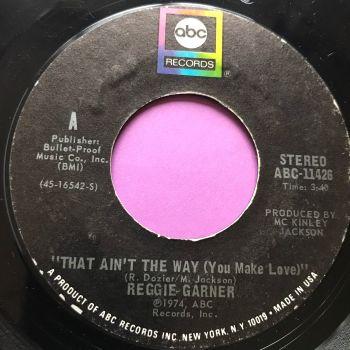 Reggie Garner-That ain't the way to make love-ABC E+
