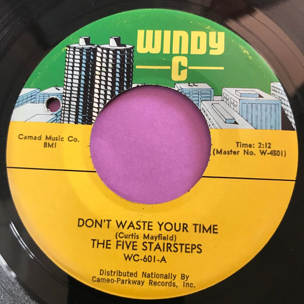 Five Stairsteps-Don't waste your time-Windy C E+