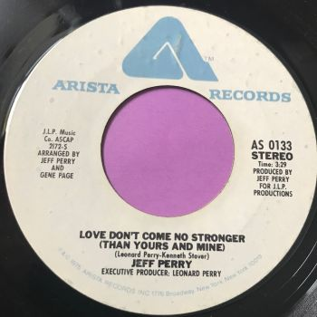 Jeff Perry-Love don't come no stronger-Arista WD E+