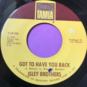 Isley Brothers-Got to have you back/ Just ain't enough love-Tamla E+