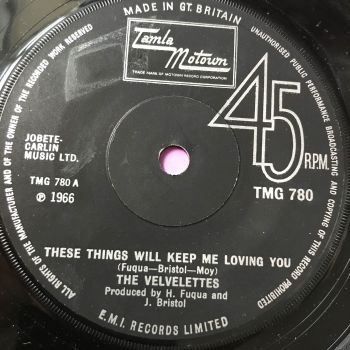 Velvelettes-These things will keep me loving you-TMG 780 E+