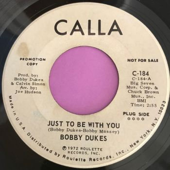 Bobby Dukes-Just to be with you-Calla WD E