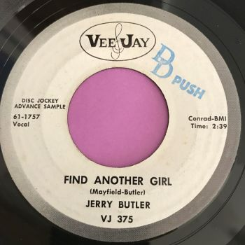 Jerry Butler-Find another girl-Vee Jay WD E